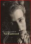 Cover of The Travelling Mind of Val Eastwood: glamorous old photo of Val Eastwood