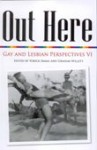 Out Here: Lesbian and Gay Perspectives 6